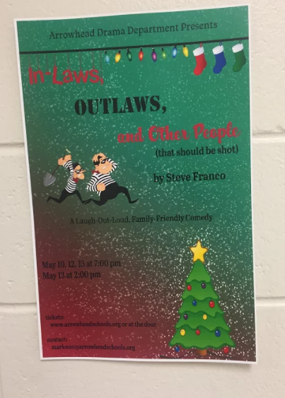 The Arrowhead Drama Departments Spring Production will be In-Laws, Outlaws, and Other People (that should be shot)