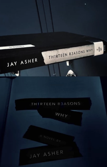 13 Reasons Why, the Young Adult Novel and Netflix Series That Students Read and Watch.